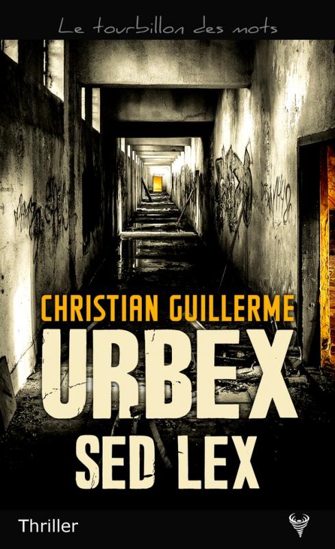 [Éditions Taurnada] Urbex Sed Lex de Christian Guillerme  Couv4410