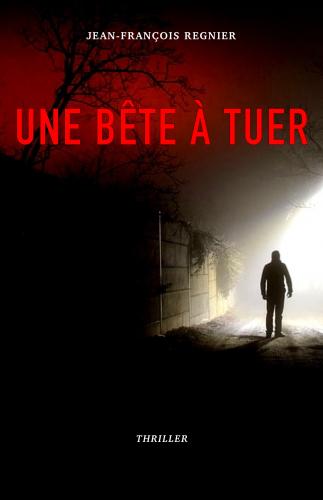 [Regnier, Jean-François] Une bête à tuer Couv5110