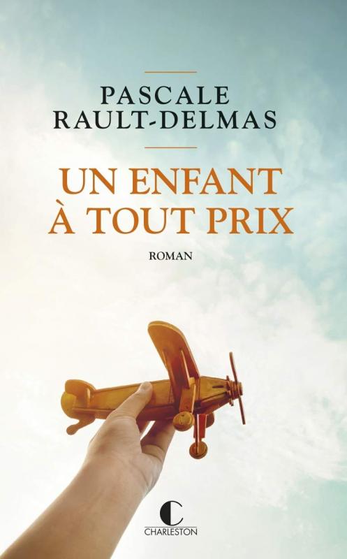 [Éditions Charleston] Un enfant à tout prix de Pascale Rault-Delmas Couv5311