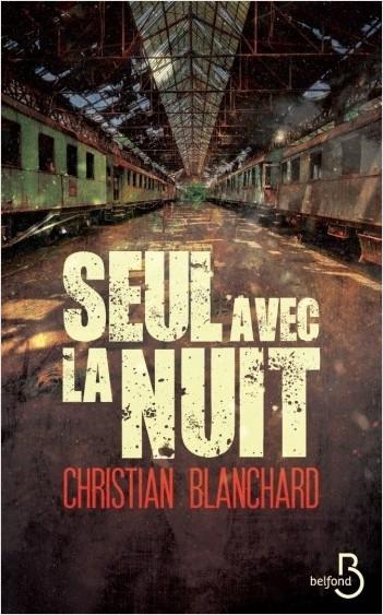 [Blanchard, Christian] Seul avec la nuit Couv6510