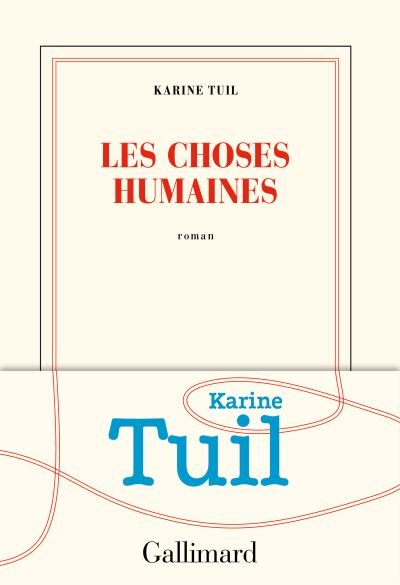 [Tuil, Karine] Les Choses humaines Couv6811