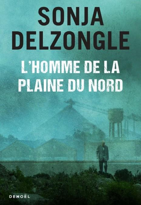 [Delzongle, Sonja] L'homme de la plaine du Nord  Couv6912