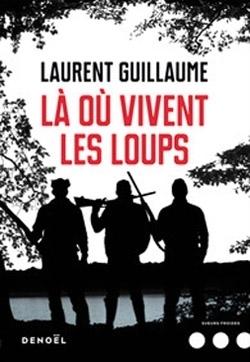 [Guillaume, Laurent] Là où vivent les loups Couv7510