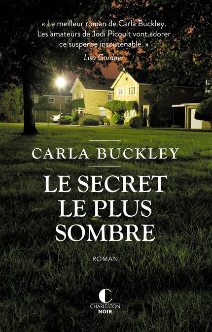 [Éditions Charleston] Le secret le plus sombre de Carla Buckley  Lesecr10