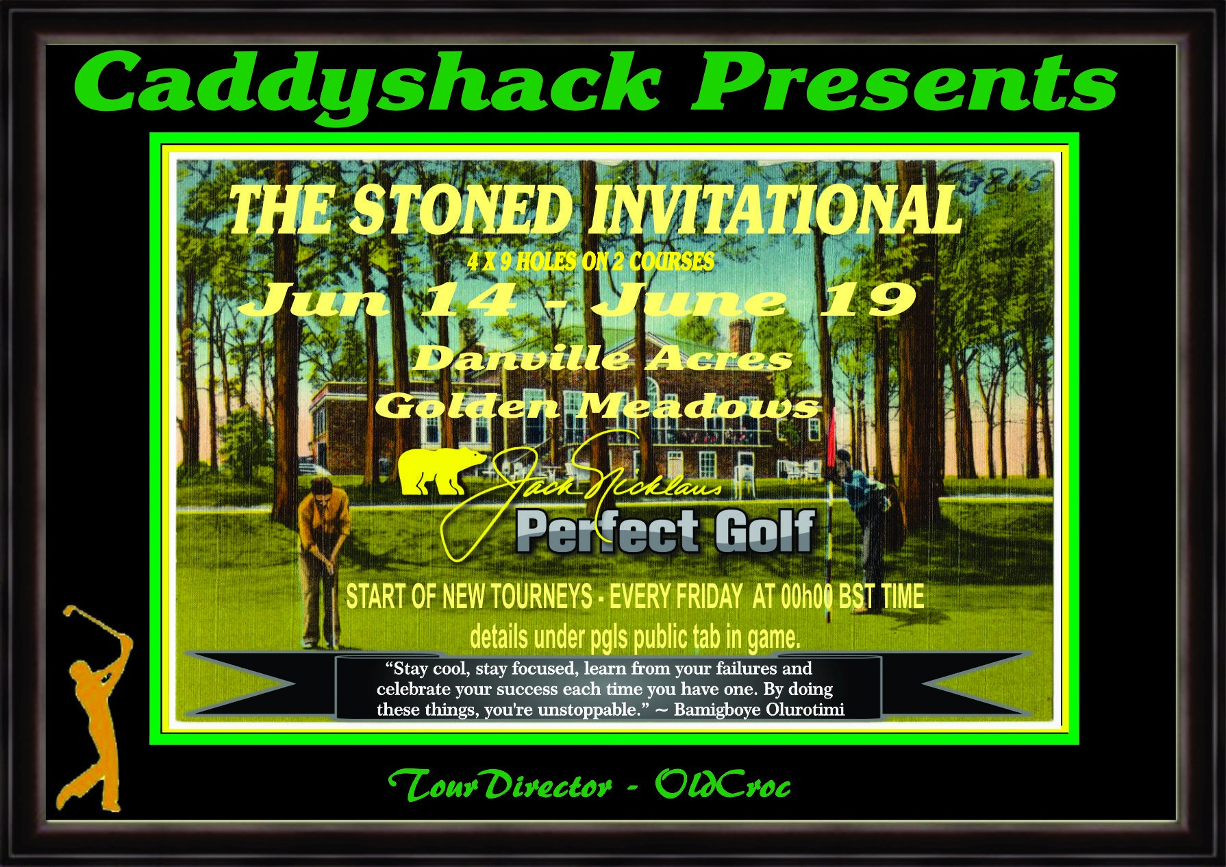 CaddyShack Weekly Tournament Stoned10