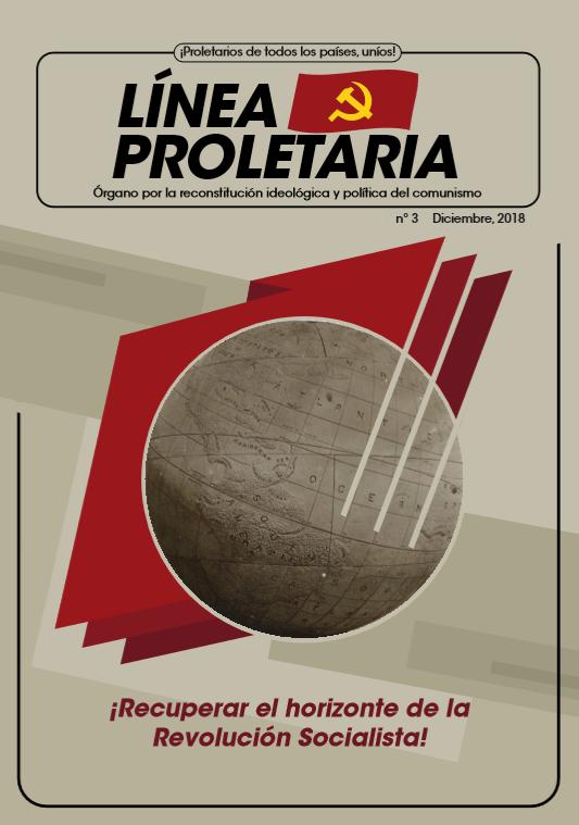 [Movimiento por la Reconstitución] Línea Proletaria nº3 - ¡Recuperar el horizonte de la Revolución Socialista! Portad10