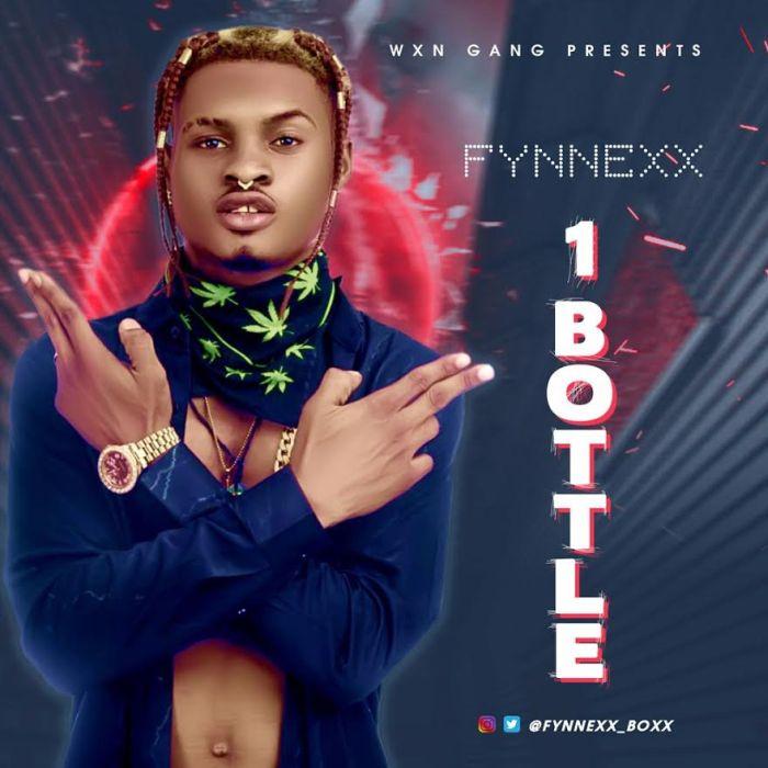 [Download Music] 1 Bottle By Fynnexx  Fynnex10