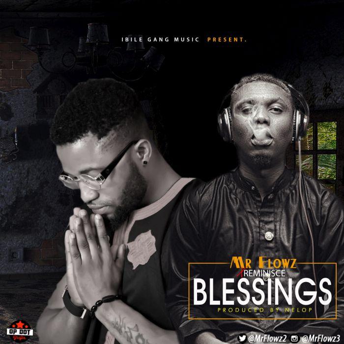 [Download Music] Mr Flowz Ft. Reminisce – Blessings Mr-flo10