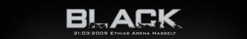 [ SENSATION BLACK - Ethias Arena - Hasselt - BE - 21 Mars 2009 ] - Page 10 Blackb10