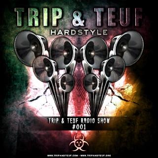 Trip & Teuf Hardstyle Radio Show - Fear.FM Ffm210