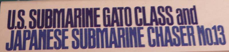 Gato & chasseur de sous-marins N°13 (1/700 Tamyia) 114