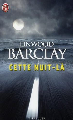 Linwood BARCLAY - Cette nuit-là 97822910
