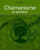 Chamanisme au quotidien - Sophie Dardenne Chaman10