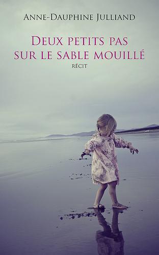 DEUX PETITS PAS SUR LE SABLE MOUILLE de Anne Dauphine Julliand 50360010