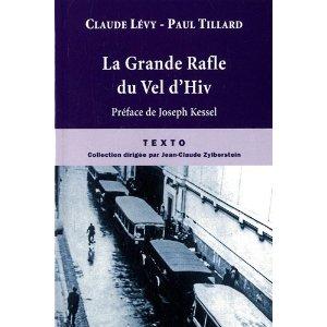 LA GRANDE RAFLE DU VEL D'HIV : 16 JUILLET 1942 de Claude Levy et Paul Tillard 519ver10