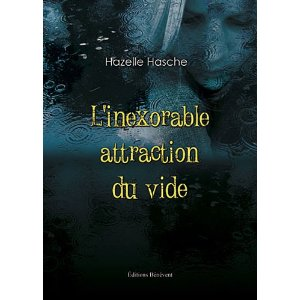 L'INEXORABLE ATTRACTION DU VIDE de Hazelle Hasche 51xhpp10