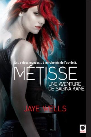UNE AVENTURE DE SABINA KANE (Tome 1) METISSE de Jaye Wells 97823617