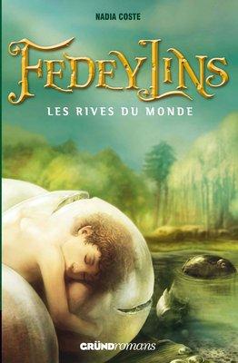 FEDEYLINS (Tome 1) LES RIVES DU MONDE de Nadia Coste 97827011