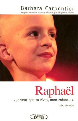 RAPHAEL JE VEUX QUE TU VIVES MON ENFANT de Barbara Carpentier 97827412