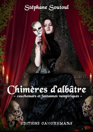 CHIMERES D'ALBATRE de Stéphane Soutoul Chimer10