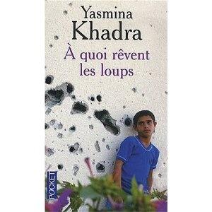 A QUOI REVENT LES LOUPS de Yasmina Khadra Untitl10