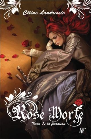 ROSE MORTE (Tome 1) LA FLORAISON de Céline Landressie Rose_m10