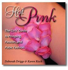 The Girls' Guide to Primping, Passion, and Pubic Fashion Hot-pi10