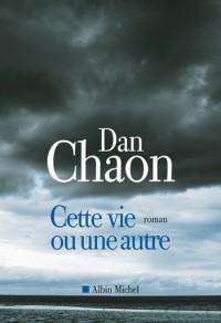 [Éditions Albin Michel] Cette vie ou une autre de Dan Chaon 97822210