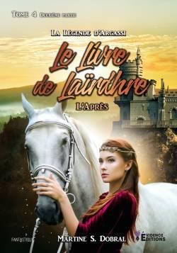 [S. Dobral, Martine] La légende d'Argassi - Tome 4 : Le Livre de Laïrdhre, partie 2 : L'après 00668210