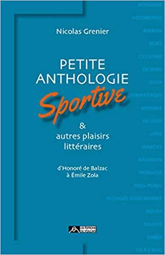 [Grenier, Nicolas] Petite anthologie sportive & autres plaisirs littéraires : d'Honoré de Balzac à 41ntid10