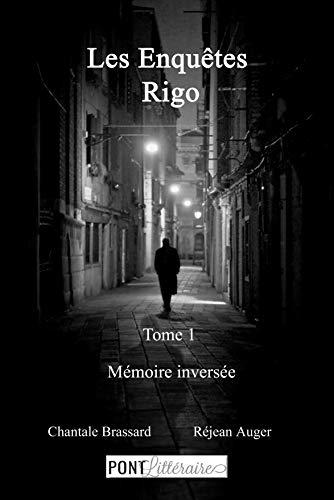 [Brassard, Chantale & Auger, Réjean] Les enquêtes de Rigo – Tome 1 : Mémoire inversée 41qypp10