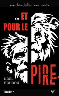 [Editions Taurnada] Et pour le pire de Noël Boudou 41so4q10