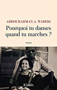 [Waberi, Abdourahman A.] Pourquoi danses-tu quand tu marches? 41tc9b10