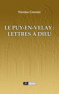 [Grenier, Nicolas] Le Puy-en-Velay : Lettres à Dieu 6600610