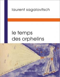 [Sagalovitsch, Laurent] Le Temps des orphelins 97822811