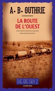 [Guthrie, A.B. ] La route de l'Ouest 97823310