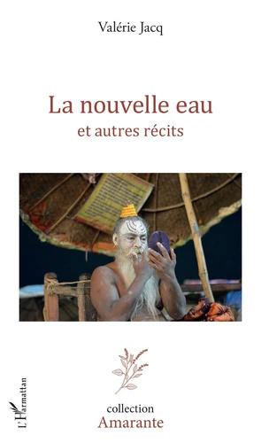 [Jacq, Valérie] La nouvelle eau et autres récits 97823411