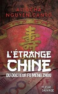 [Nguyen Canto, Aliocha] L'étrange Chine du docteur Fu Meng Zhou 97823712