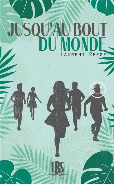 [Reese, Laurent] Jusqu'au bout du monde 97823714