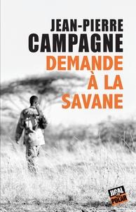 [Campagne, Jean-Pierre] Demande à la savane 97823717