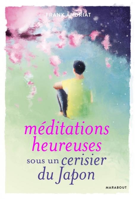 [Andriat, Frank] Méditations heureuses sous un cerisier du Japon 97825010