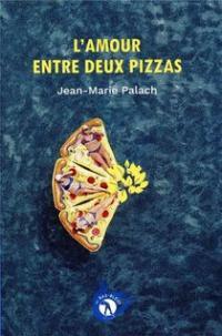 [Palach, Jean-Marie] L'amour entre deux pizzas 97829310