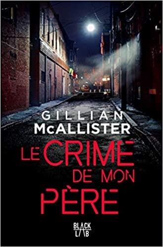 [McAllister, Gillian] Le crime de mon père Allist10