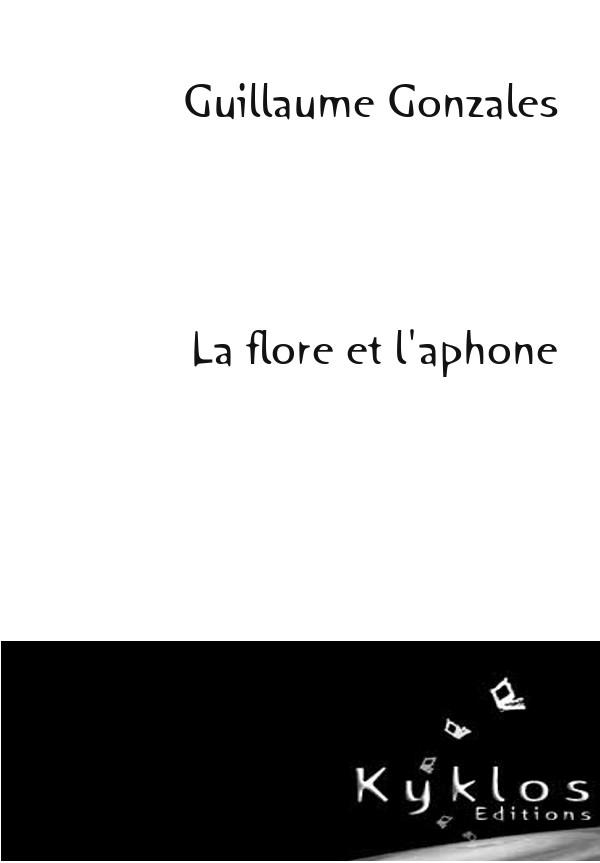 [Editions Kyklos] La flore et l'aphone  de  Guillaume Gonzales Couv_f10