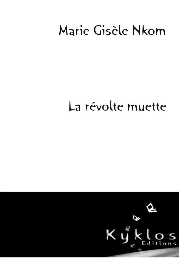 """[Editions Kyklos] """"La révolte muette""""  de Marie-Gisèle Nkom  Couv_r10"""