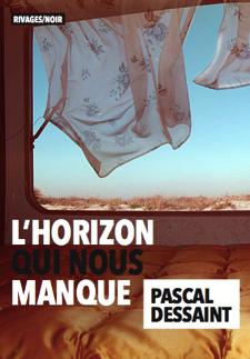 [Dessaint, Pascal] L'horizon qui nous manque Couver10