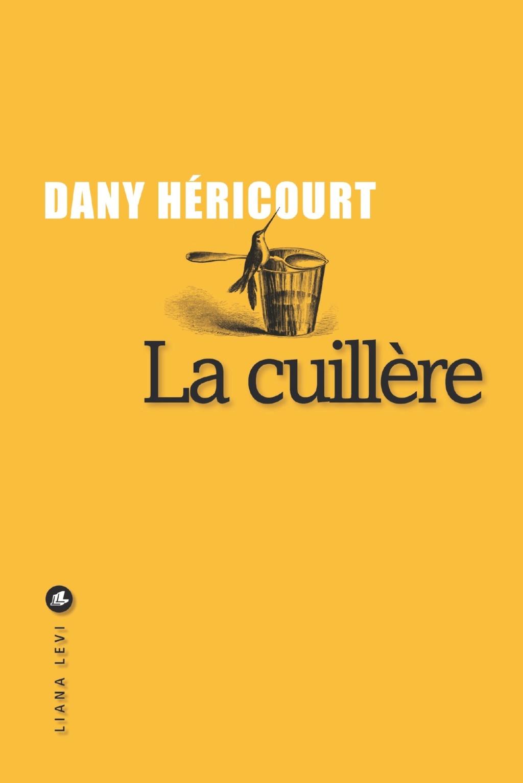 [Héricourt, Dany] La cuillère Cuillz10