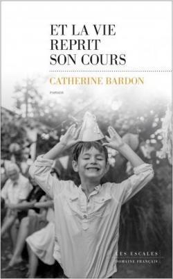 [Bardon, Catherine] Et la vie reprit son cours Cvt_et10