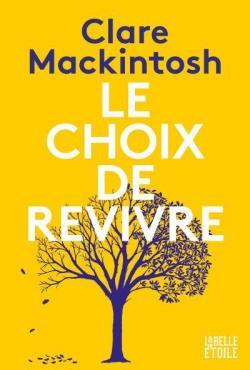 [Mackintosh, Clare] Le choix de revivre Cvt_le13