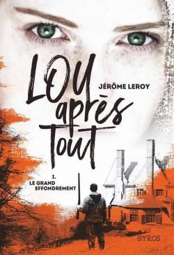 [Leroy, Jérôme] Lou après tout - Tome 1 : Le grand effondrement Cvt_lo10